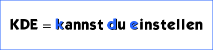 KDE = kannst du einstellen