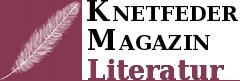 Knetfeder Magazin Literatur