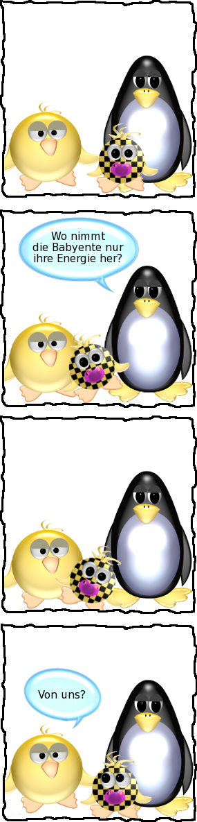 Pinguin [müde]: Wo nimmt die Babyente nur ihre Energie her? -- [herumturnende Babyente] -- Ente [müde]: Von uns?