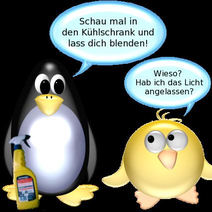 Pinguin [mit Putzmittel vor sich]: Schau mal in den Kühlschrank und lass dich blenden! -- Ente: Wieso? Hab ich das Licht angelassen?
