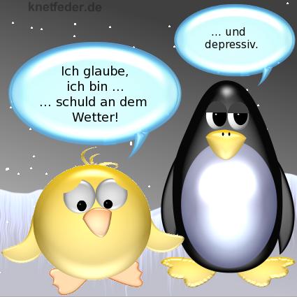 Ente: Ich glaube, ich bin ... schuld an dem Wetter. -- Pinguin: ... und depressiv.