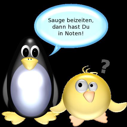 Pinguin: Sauge beizeiten, dann hast Du in Noten! -- Ente: ?