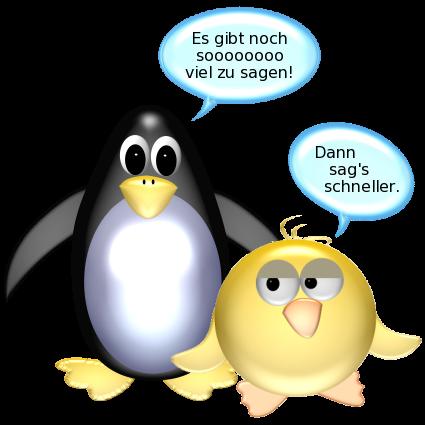 Pinguin es gibt noch soooooo viel zu sagen ente dann sag s